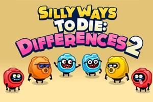 Silly Ways to Die: Differences 2